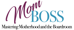 Mom Boss: Mastering Motherhood and the Boardroom